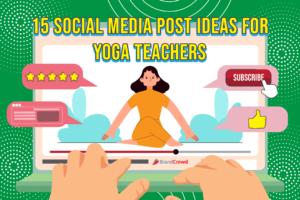 15 Social Media Post Ideas For Yoga Teachers