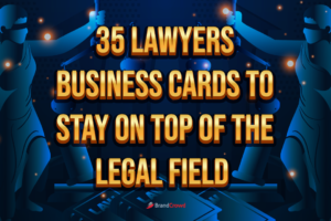 35 Lawyers' Business Cards to Stay on Top of The Legal Field
