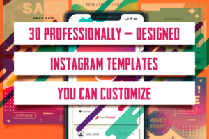 30 Professionally-Designed Instagram Templates You Can Customize