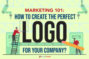 Marketing 101: How to Create the Perfect Logo for Your Company?