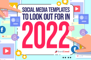 Social Media Templates to Look Out For in 2022